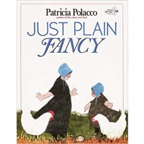 Just Plain Fancy - by Patricia Polacco